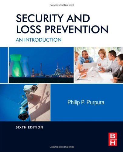 Security and Loss Prevention, Sixth Edition: An Introduction by Philip Purpura CPP Florence Darlington Technical College (2013-02-27)