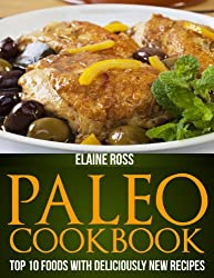 Paleo Cookbook: Top 10 Foods With Deliciously New Recipes To Live Healthy & Lose Weight (English Edition)