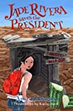 img - for Jade Rivera Saves the President book / textbook / text book