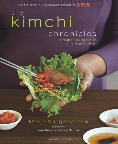 The Kimchi Chronicles: Korean Cooking for an American Kitchen by Marja Vongerichten