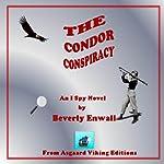 The Condor Conspiracy: An I-Spy Book #3 | Beverly Enwall