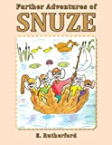 Further Adventures of Snuze, E. Rutherford, 148177557X