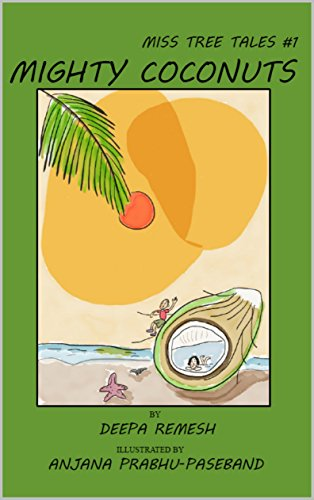 Mighty Coconuts: Protect, Sustain, Conserve the Environment (Miss Tree Tales Book 1) by [Remesh, Deepa]