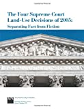 Four Supreme Court Land-Use Decisions Of 2005 : Separating Fact from Fiction, American Planning Association, 1932364161