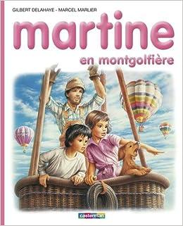 Amazon Fr Martine En Montgolfiere Gilbert Delahaye