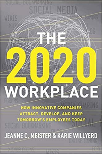 New Companies 2020 The 2020 Workplace: How Innovative Companies Attract, Develop, and