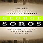 The New Paradigm for Financial Markets: The Credit Crisis of 2008 and What It Means | George Soros