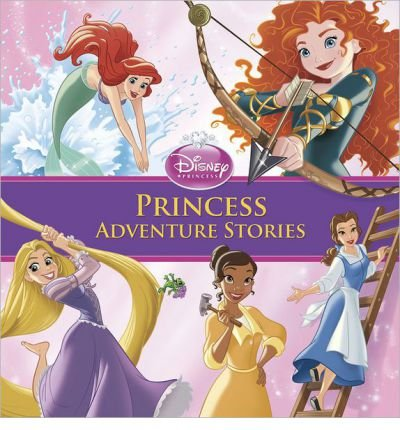 Download { [ PRINCESS ADVENTURE STORIES (DISNEY PRINCESS (DISNEY PRESS UNNUMBERED)) ] } Disney Storybook Artists ( AUTHOR ) Jul-30-2013 Hardcover pdf epub