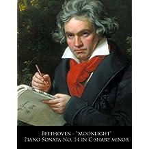 "Beethoven - ""Moonlight"" Piano Sonata No. 14 in C-sharp minor (Beethoven Piano Sonatas) (Volume 14)"