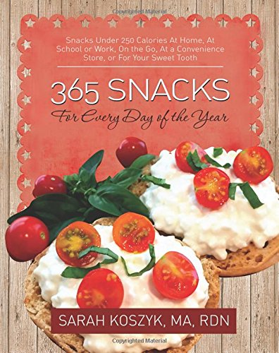 365 snacks for every day of the year snacks under 250 calories at