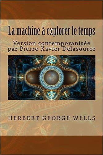 La Machine A Explorer Le Temps Version Contemporanisee