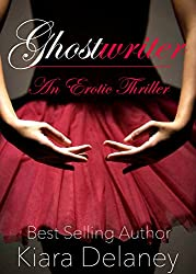 Ghostwriter: An Erotic Thriller (Shattered Pieces Series Book 1)