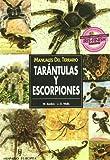 Tarantulas y escorpiones / Tarantulas and Scorpions (Manuales Del Terrario) (Spanish Edition)
