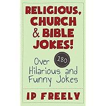 Jokes: Religious, Church & Bible Jokes! Over 180 Hilarious and Funny Jokes (Jokes, Jokes For Kids, Jokes And Riddles, Yo Mama Jokes, Funny Jokes, Knock Knock Jokes, Brain Teasers, Rhymes)