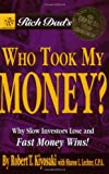 Rich Dad's Who Took My Money?, Robert T. Kiyosaki and Sharon L. Lechter, 0446691828