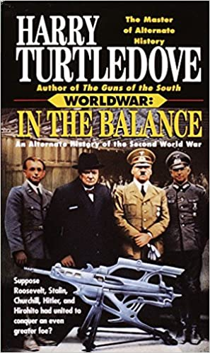 In the Balance: An Alternate History of the Second World War