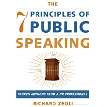 The 7 Principles of Public Speaking: Proven Methods from a PR Professional Audiobook by Richard Zeoli Narrated by Peter Johnson