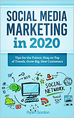 Social Media Marketing Trends 2020.Amazon Com Social Media Marketing In 2020 Tips For The