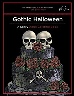 gothic halloween a scary adult coloring book amazoncouk blue star coloring teri sherman 9781941325445 books - Gothic Coloring Book