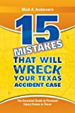 15 Mistakes That Will Wreck Your Texas Accident Case