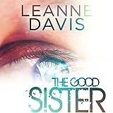 The Good Sister: Sister Series #2
