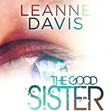 The Good Sister: Sister Series #2 Audiobook by Leanne Davis Narrated by Brittany Pressley