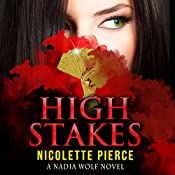 High Stakes: Nadia Wolf, Book 2 | Nicolette Pierce