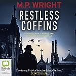 The Restless Coffins: J. T. Ellington, Book 3 | M. P. Wright