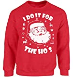 Vizor I Do It for The Hos Sweatshirt I Do It for The Hos Sweater Ugly Christmas Sweatshirt Funny Santa Sweaters Xmas Gifts Red 3XL