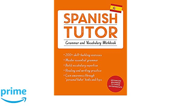 Spanish Tutor: Grammar and Vocabulary Workbook Learn Spanish ...