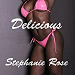 Delicious: A Lesbian Erotic Short Story | Stephanie Rose