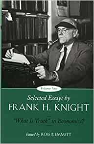 selected essays by frank h. knight Citation hands, douglas wade 2004 selected essays by frank h knight, vol 1, what is truth in economics philosophy of the social sciences 34(4): 590-593.