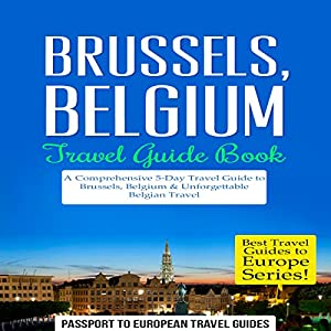 Brussels, Belgium: Travel Guide Book Audiobook