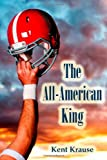 The All-American King, Kent Krause, 0615878563