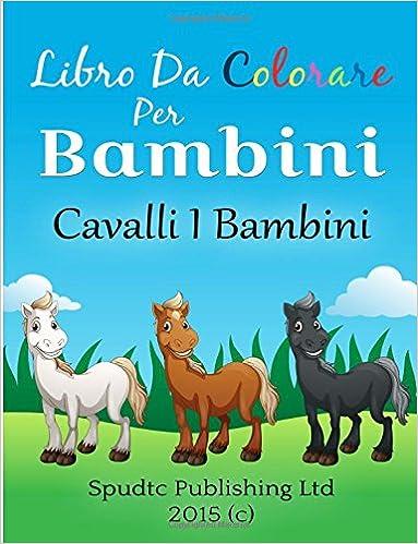 Libro Da Colorare Per Bambini: Cavalli I Bambini