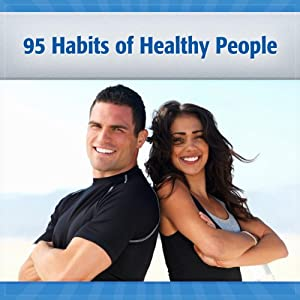 95 Habits of Healthy & Happy People Audiobook