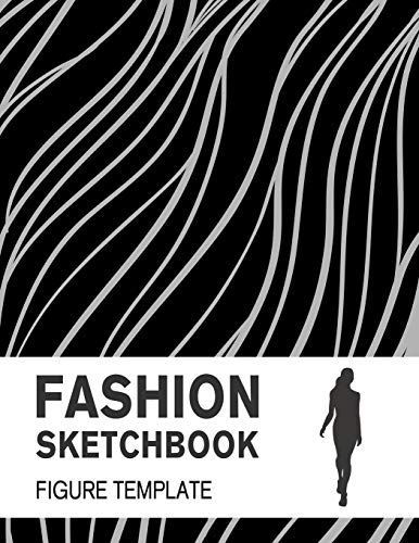 Fashion Sketchbook with Figure Template: Easily Sketch your Fashion Design with Large Figure Template (Fashion Model) por Lance Derrick