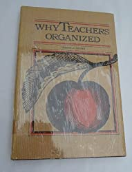 Why Teachers Organized