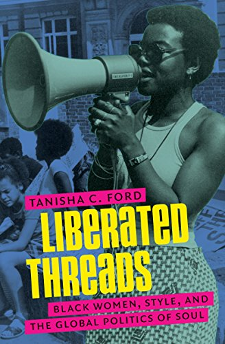 Liberated Threads: Black Women, Style, And The Global Politics Of Soul (Gender And American Culture)