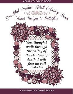 Beautiful Psalms Adult Coloring Book Flower Designs Butterflies