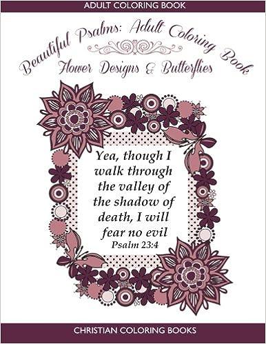Amazon.com: Beautiful Psalms: Adult Coloring Book: Flower Designs ...