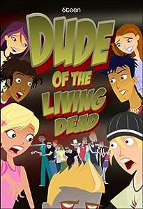 6teen: Dude of the Living Dead   6Teen Wiki   Fandom