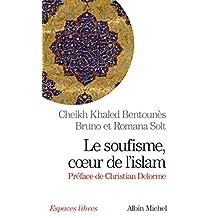Le Soufisme, coeur de l'Islam (French Edition)