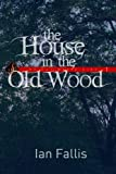 The House in the Old Wood (The Day Magic Died Book 1)