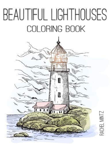 Beautiful Lighthouses - Coloring Book: Collection of Hand Drawn Seaside Landscape Sketches  for Adults