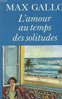 L'amour aux temps des solitudes : roman