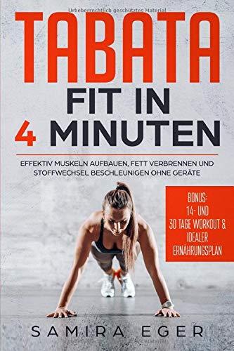 Tabata: Fit in 4 Minuten - Effektiv Muskeln aufbauen, Fett verbrennen und Stoffwechsel beschleunigen ohne Geräte - mit bebilderten Übungen! por Samira Eger