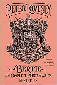 Bertie The Complete Prince Of Wales Mysteries Bertie And border=