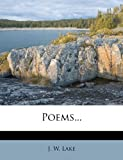 Poems..., J. W. Lake, 1273606264