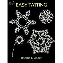 Easy Tatting (Dover Knitting, Crochet, Tatting, Lace)